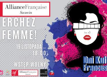 Dni Kultury Francuskiej Ciné Club: Cherchez la femme!
