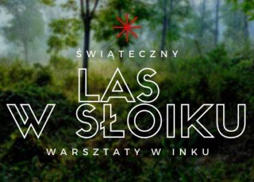 """Warsztat """"Świąteczny las w słoiku"""""""