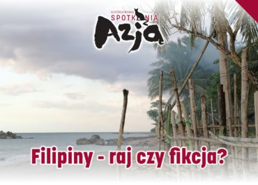 XIII Szczecińskie Spotkanie z Azją: Filipiny - raj czy fikcja?