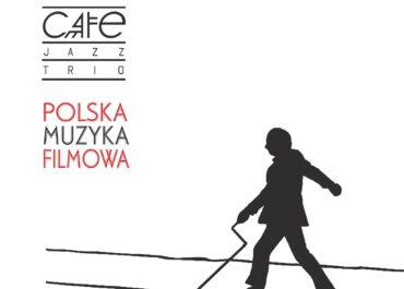 Nowa płyta zespołu Cafe Jazz Trio