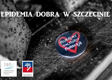 Epidemia DOBRA w Szczecinie!