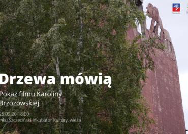 """Pokaz filmu """"Drzewa mówią"""" Karoliny Brzozowskiej."""