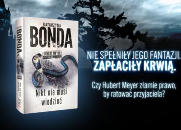 ❌KATARZYNA BONDA ❌ Na tę książkę czekają wszyscy fani autorki - Hubert Meyer powraca!