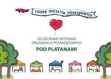 Zapraszamy na Tydzień Inicjatyw Pozarządowych oraz XIX edycję spotkań szczecińskich organizacji pozarządowych POD PLATANAMI