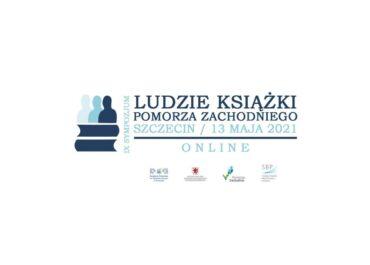 Ludzie Książki Pomorza Zachodniego - IX edycja sympozjum / online