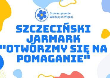 """Szczeciński Jarmark """"Otwórzmy się na pomaganie"""""""