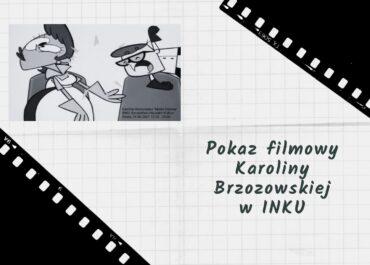 Pokaz filmowy Karoliny Brzozowskiej w INKU