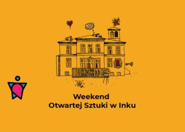 Weekend Otwartej Sztuki w INKU