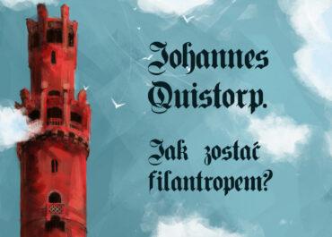 Konkurs: Johannes Quistorp. Jak zostać filantropem?